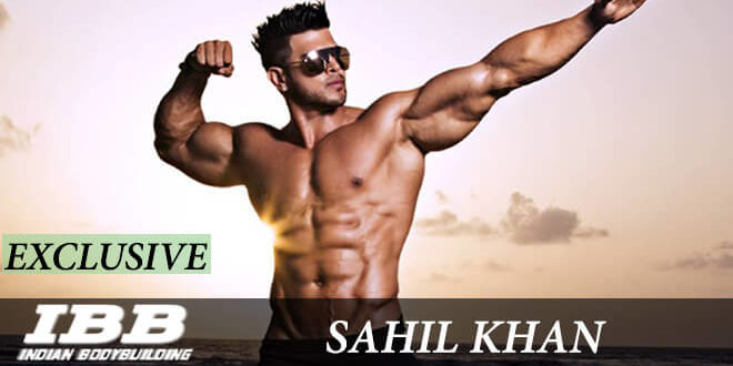 Sahil Khan Body Photo: Home Of Indian Bodybuilding And Fitness